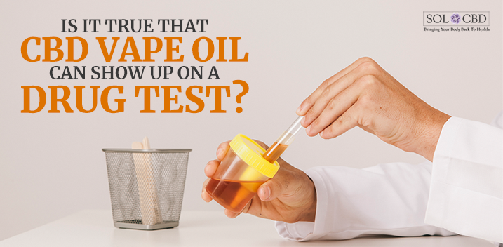 Would Cbd Oil Show Up In A Drug Test